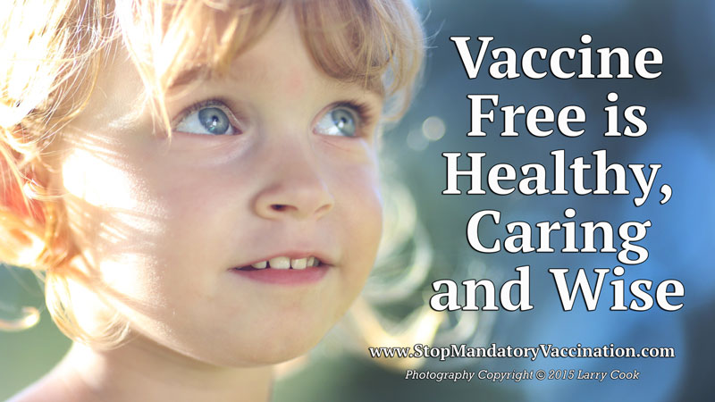 Vaccine-free-baby-CU-800pixels  sc 1 st  Stop Mandatory Vaccination & Parents Share Why They Will Never Vaccinate Again